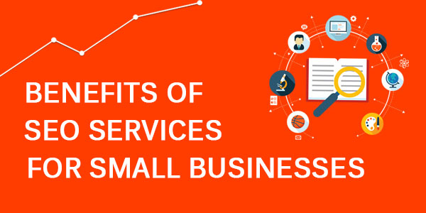 SEO Services and its Benefits for Small Business